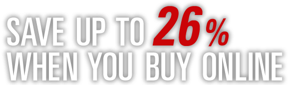 Save up to 26% when you buy online