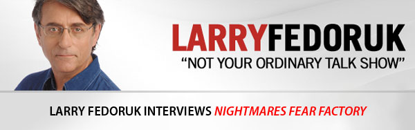 Newstalk 610 CKTB Larry Fedoruk interviews Nightmares Fear Factory